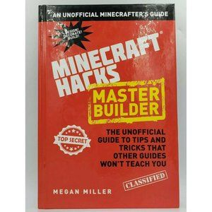 Hacks for Minecrafters - Master Builder : The Unof